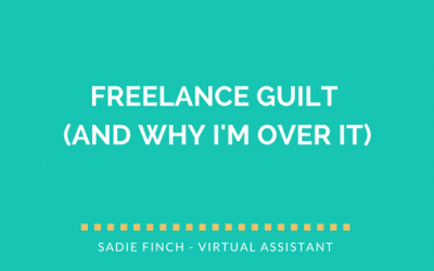 Freelance Guilt: Recognising it and moving on (or at least trying!)