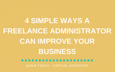 4 simple ways a freelance administrator can improve your business