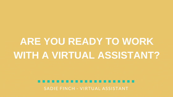 Are you ready to work with a Virtual Assistant?