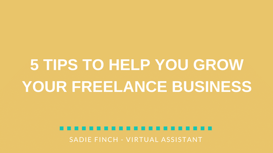 5 tips to help you grow your freelance business