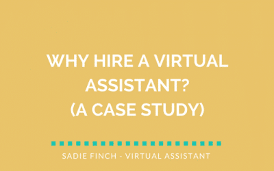 Why hire a Virtual Assistant? (A case study)