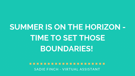 Summer is on the horizon – time to set those boundaries!